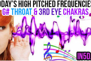 MAR 22, 2019 HIGH PITCHED FREQUENCY KEYS G# THROAT & 3RD EYE CHAKRAS