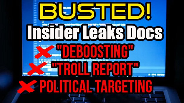 "BUSTED! Insider Leaks Docs; Explains ""Deboosting"" ""Troll Report"" & Political Targeting"