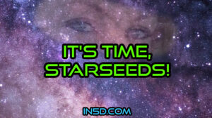 It's Time, Starseeds!