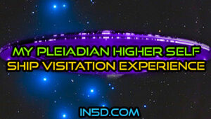 My Pleiadian Higher Self Ship Visitation Experience