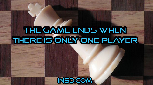 The Game Ends When There Is Only One Player