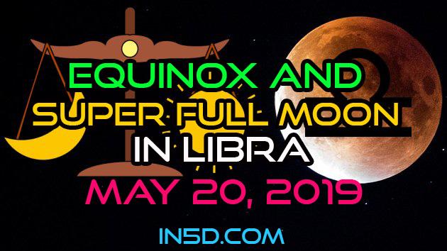 Spring Equinox & Super Full Moon In Libra