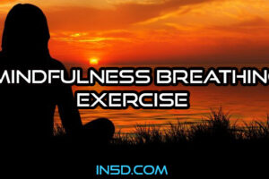 Mindfulness Breathing Exercise – Raising Conscious Awareness