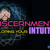 Discernment – Developing Your Intuition