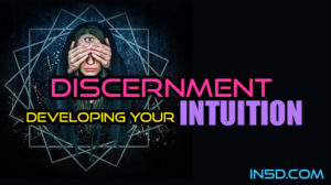 Discernment - Developing Your Intuition