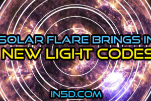 Solar Flare Brings In New Light Codes
