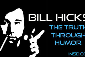 Bill Hicks – The TRUTH Through Humor
