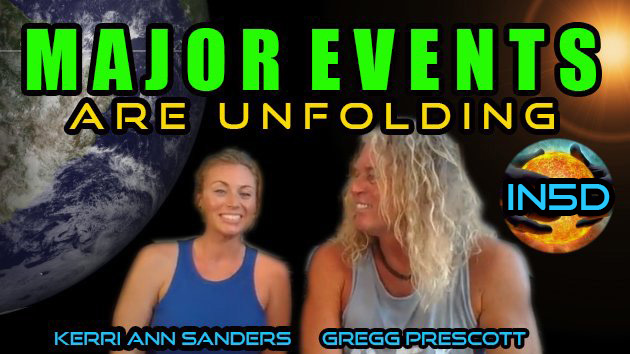 MAJOR EVENTS ARE UNFOLDING! with Kerri Ann Sanders? and Gregg Prescott