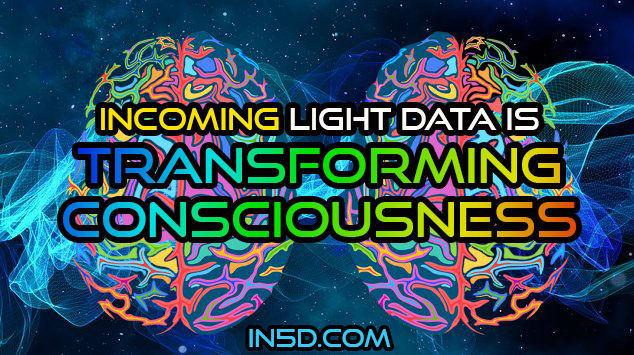 Incoming Light Data Is Transforming Consciousness