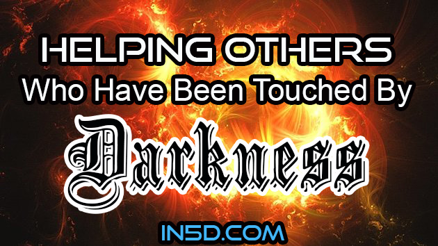 Helping Others Who Have Been Touched By Darkness