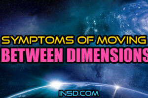 Symptoms Of Moving Between Dimensions