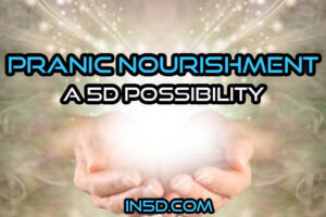 Pranic Nourishment, A 5D Possibility