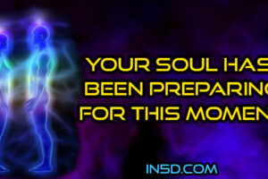 Your Soul Has Been Preparing For This Moment