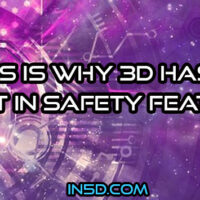 This Is Why 3D Has A Built In Safety Feature