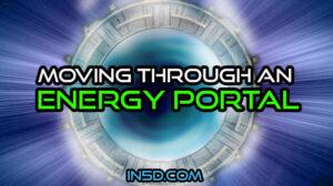 Moving Through An Energy Portal