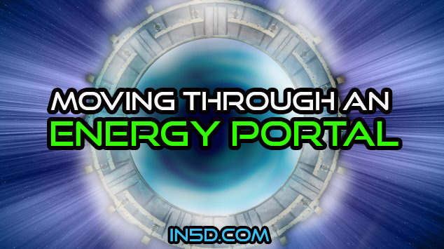 Moving Through An Energy Portal
