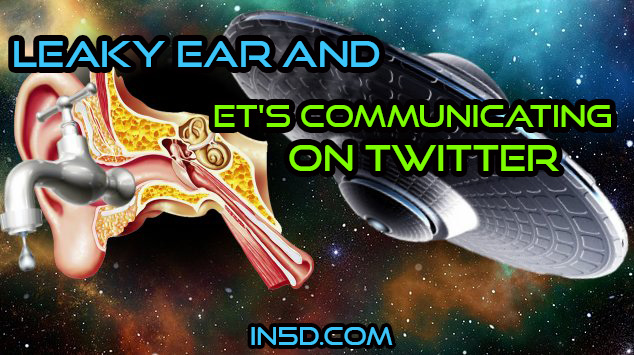New Insights To Leaky Ear And ET's Communicating On Twitter