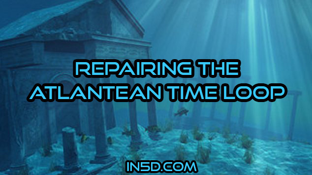Repairing The Atlantean Time Loop