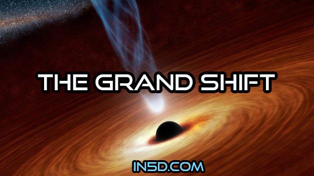 The Grand Shift