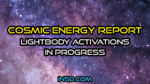Current Cosmic Energy Report - Lightbody Activations In Progress
