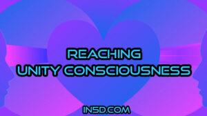Reaching Unity Consciousness