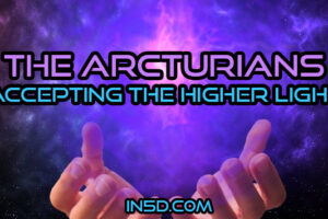The Arcturians – Accepting The Higher Light