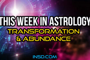 This Week In Astrology – Transformation & Abundance