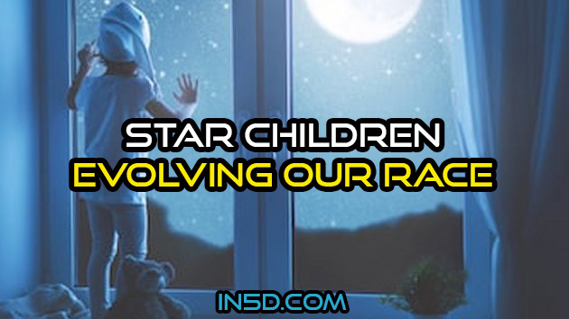 Star Children - Evolving Our Race