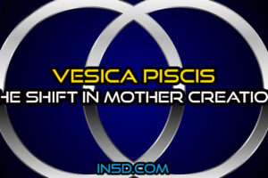 Vesica Piscis – The Shift in Mother Creation