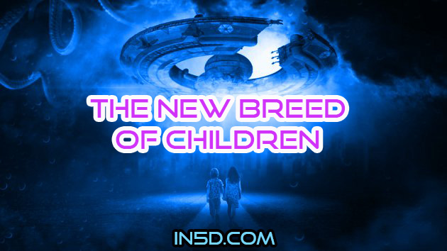 The New Breed Of Children