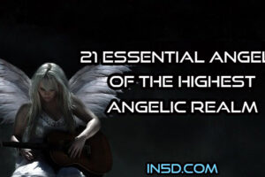 21 Essential Angels Of The Highest Angelic Realm
