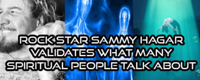 Rock Star Sammy Hagar Validates What Many Spiritual People Talk About