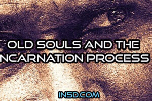 Old Souls And The Incarnation Process