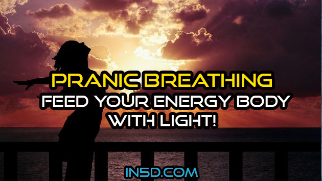 Pranic Breathing – Feed Your Energy Body With Light