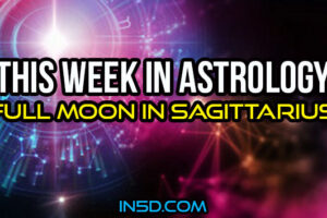 This Week In Astrology – Full Moon In Sagittarius