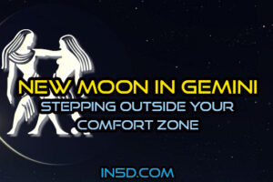 New Moon In Gemini – Stepping Outside Your Comfort Zone