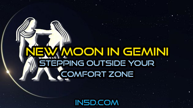 New Moon In Gemini - Stepping Outside Your Comfort Zone