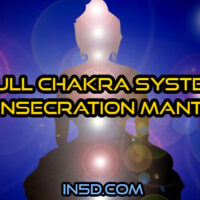 Full Chakra System Consecration Mantra