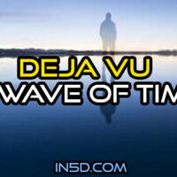 DeJa Vu – A Wave Of Time