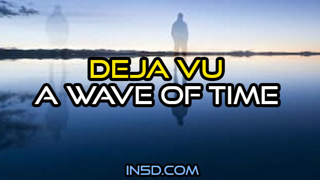 DeJa Vu - A Wave Of Time