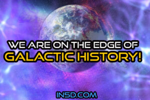 We Are On The Edge Of Galactic History!