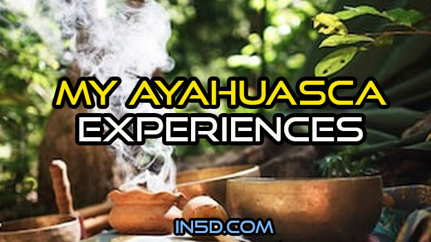 My Ayahuasca Experiences