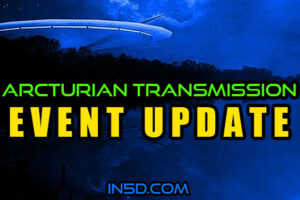 Arcturian Transmission – Event Update