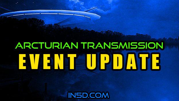 Arcturian Transmission - Event Update