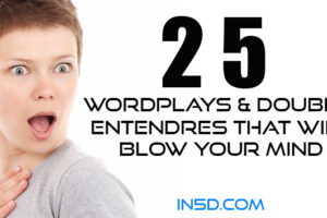 25 Wordplays & Double Entendres That Will Blow Your Mind