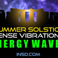 Summer Solstice – Intense Vibrational Energy Waves