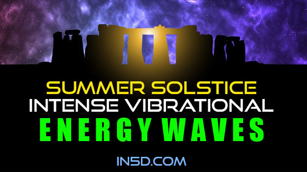 Summer Solstice - Intense Vibrational Energy Waves