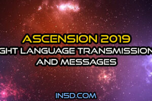 Ascension 2019: Light Language Transmissions And Messages
