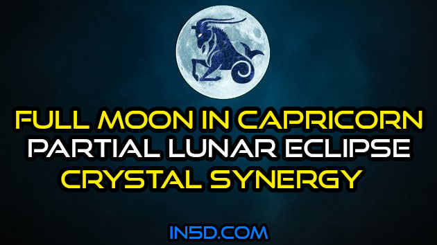Full Moon In Capricorn, Partial Lunar Eclipse Crystal Synergy