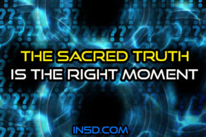 The Sacred Truth Is The Right Moment